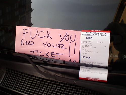 Fuck you and your ticket!!