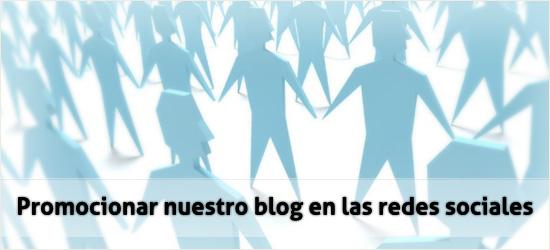 Promocionar nuestro blog en las redes sociales