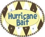 Hurricane Bait