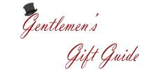 """gentlemen""""s gift guide"""
