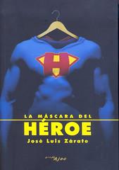 José Luis Zárate, La máscara del héroes