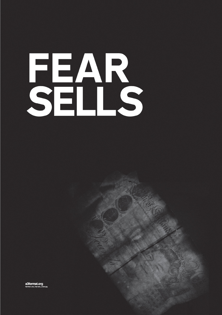 """Fear sells"" By: Kah-Mun Liew - London"