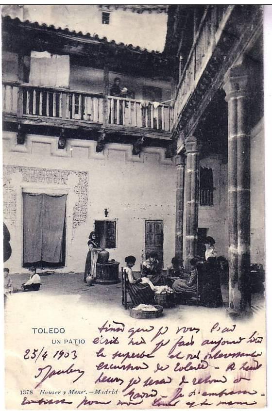 Patio Toledano hacia 1900. Postal de Hauser y Menet