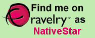 Find Me on Ravelry as NativeStar