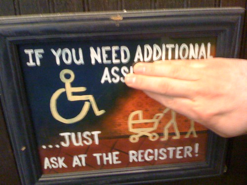 If you need additional ass … just ask at the register!