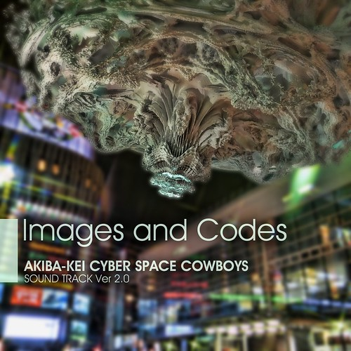 AKIBA-KEI CYBER SPACE COWBOYS SOUND TRACK Ver 2.0 [Images and Codes]