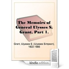The Memoirs Of General Ulysses S Grant Part 1