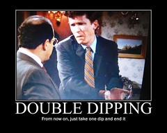 Double dipping, demotivational poster, costanza (alamo1740) Tags: art television poster photo george fdsflickrtoys funny humor double chip dip demotivator demotivate costanza 90s sitcom demotivational jasonalexander doubledip seinfled