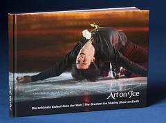 Book: Art on Ice: Die schönste Eisgala der Welt - The Greatest Ice Skating Show on Earth