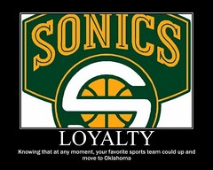 Loyalty - Motivational Poster (alamo1740) Tags: seattle basketball poster fdsflickrtoys humor reality sonics nba demotivate supersonics loyalty motivational pessimism demotivational