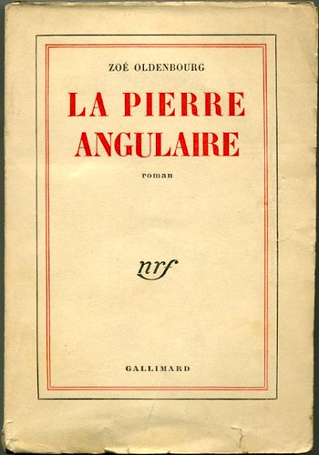 La pierre angulaire, by Zoë OLDENBOURG