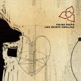 Polmo Polpo - Like Hearts Swelling
