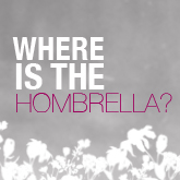 Where Is The Hombrellah?