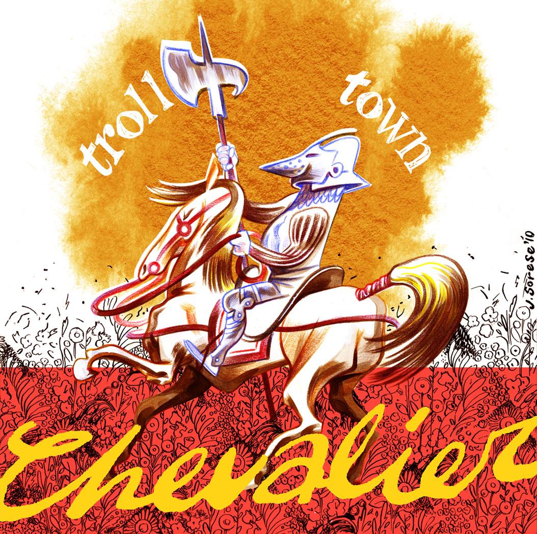 "TROLL TOWN ""Chevalier"""
