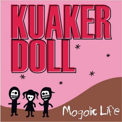kuakerdoll - mogolic life