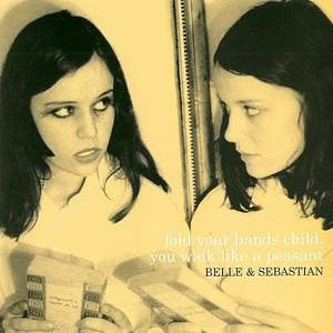 Belle and Sebastian - Fold your hands child, you walk like a peasant-2000