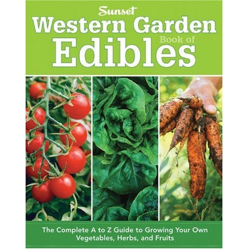 The Sunset Western Garden Book of Edibles