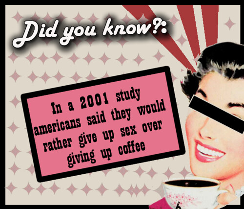 Did you know: Sex and Coffee