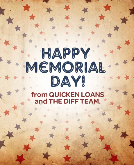 Quicken Loans DIFF blog wishes you a Happy Memorial Day!