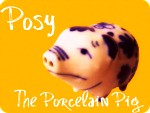 Posy the Porcelain Pig
