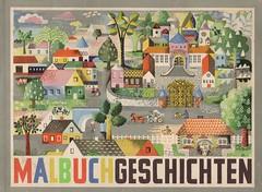 Ilse Firbas / Malbuchgeschichten (micky the pixel) Tags: buch book livre vintage kinderbuch malbuch ilsefirbas malbuchgeschichten heinzkiessling childrensbook georgwestermannverlag