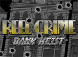 Online Reel Crime 1 Bank Heist Slots Review