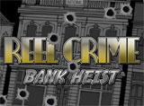 Online Reel Crime 1 Bank Heist Slots Review