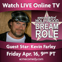 Hollywood Dream Role with Guest Star Kevin Farley