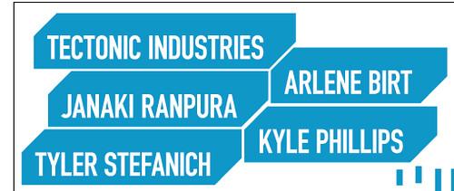 Arlene Birt, tectonic industries, Kyle Phillips, Janaki Ranpura, Tyler Stefanich