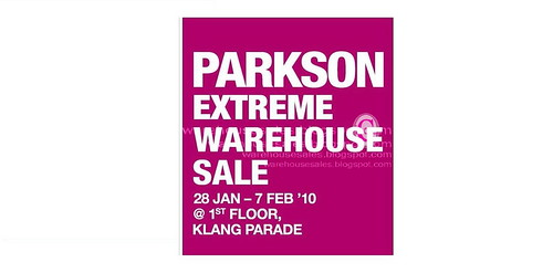 28 Jan - 07 Feb: Parkson Extreme Warehouse Sale @ Klang Parade