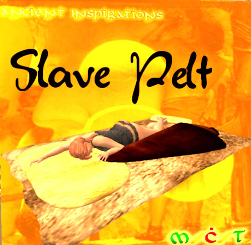 25L Tuesday Ancient Inspirations Slave Pelt