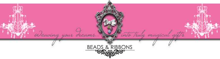 ♥Beads & Ribbons - weaving your dreams!♥