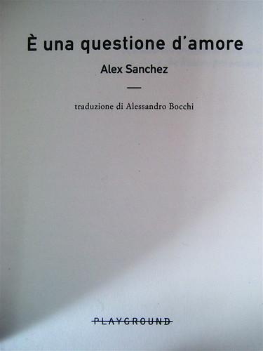 Alex Sanchez, E' una questione d'amore, ©Playground 2009, Graphic Designer: Federico Borghi [flickr name: ƒe], frontespizio, (part.)