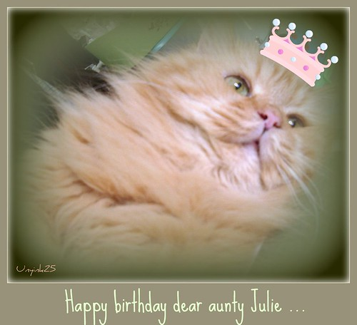 Unyink, happy birthday aunty Julie ..