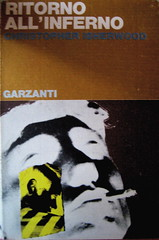 Cristopher Isherwood, Ritorno all'inferno, Garzanti 1965, sovracop. di Fulvio Bianconi, (part.), 1