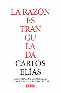 La razón estrangulada (Carlos Elías)