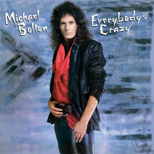 MICHAEL BOLTON Everybodys Crazy CANDY033