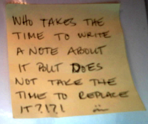 Who takes the time to write a note about it but does not take the time to replace it?!?!