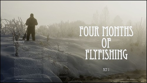 Drake Mag - Four Months of Flyfishing - SpringWinter 2010