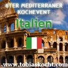 6ter mediterraner Kochevent - Italien - tobias kocht! - 10.03.2010-10.04.2010