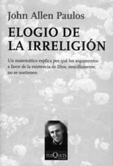 John Allen Paulos, Elogio de la irreligión