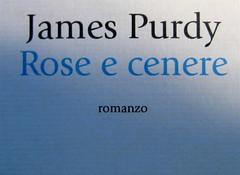 James Purdy, Rose e cenere, B.C.Dalai editore 2010; art director Mara Scanavino, alla cop.: [Johnny Weissmuller, 1932] ©John Springer Collection / Corbis; cop. (part.), 7