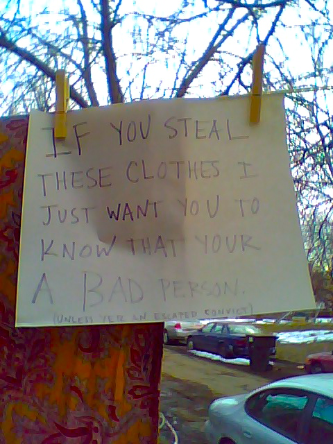 If you steal these clothes I just want you to know that your [sic] a bad person. (Unless yer an escaped convict)