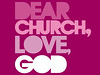 Dear Church Love God