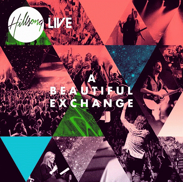 Hillsong United - A Beautiful Exchange  2012   Album Hillsong United 2012