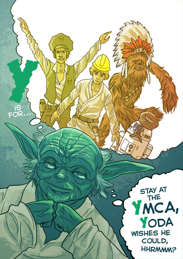 Y is for... stay at the YMCA, Yoda wishes he could, hrrrmmm?
