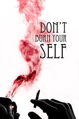 "Stop ... DON'T Burn YOUR Self...(Explored) ("" KENZI "" Alaa.J "") Tags: art self photo smoke dont burn your stop kenzi"