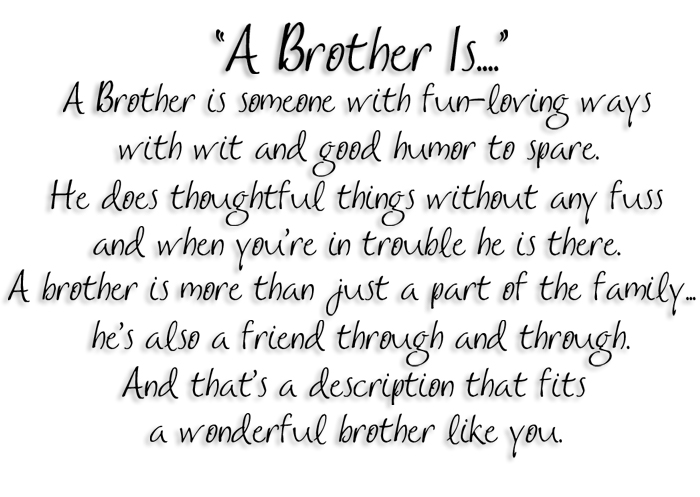 A brother is