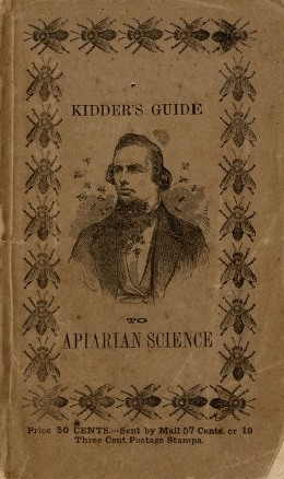 Kidders Guide to Apiarian Science by K.P. Kidder.  Burlington, VT: Samuel Nichols, 1858
