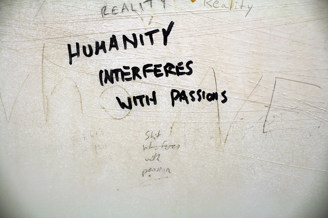 Humanity interferes with passions